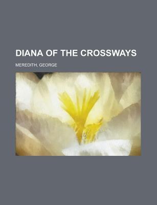 Diana of the Crossways Volume 4 - Meredith, George