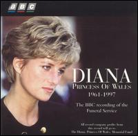 Diana, Princess of Wales: The BBC Recording of the Funeral Service - Earl of Spencer (speech/speaker/speaking part); Elton John (vocals); Lynne Dawson (soprano);...