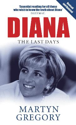 Diana: The Last Days - Gregory, Martyn