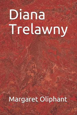 Diana Trelawny - Oliphant, Margaret