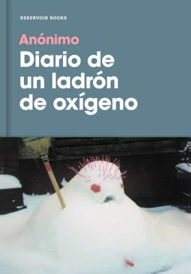 Diario de Un Ladron de Oxigeno / Diary of an Oxygen Thief - Anonimo