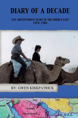 Diary of a Decade - Kirkpatrick, Gwen