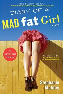Diary of a Mad Fat Girl - McAfee, Stephanie