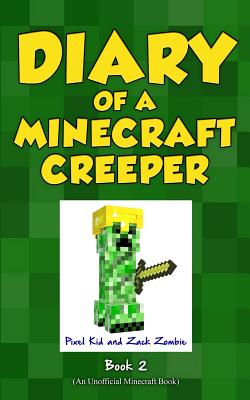 Diary of a Minecraft Creeper Book 2: Silent But Deadly - Kid, Pixel, and Zombie, Zack