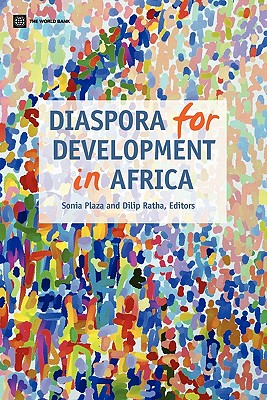 Diaspora for Development in Africa - Plaza, Sonia (Editor), and Ratha, Dilip (Editor)