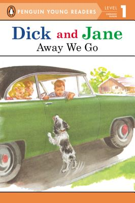 Dick and Jane: Away We Go - Penguin Young Readers