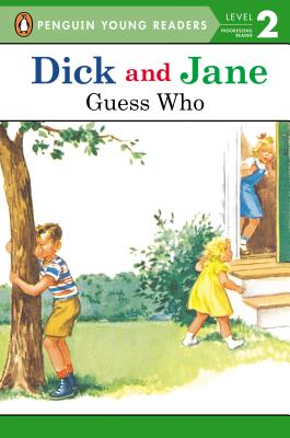 Dick and Jane: Guess Who - Penguin Young Readers
