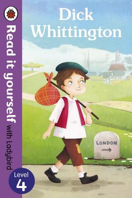 Dick Whittington - Read it yourself with Ladybird: Level 4 -