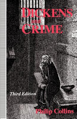 Dickens and Crime - Collins, Philip