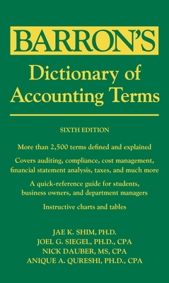 Dictionary of Accounting Terms - Shim, Jae K., Dr., and Siegel, Joel G.