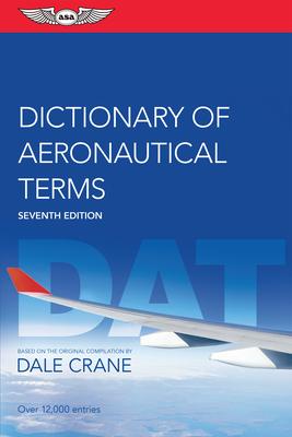 Dictionary of Aeronautical Terms - Crane, Dale, and Team, Asa Editorial