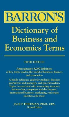 Dictionary of Business and Economics Terms - Friedman, Jack P.