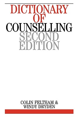 Dictionary of Counselling - Feltham, Colin, and Dryden, Windy, PhD