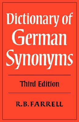 Dictionary of German Synonyms - Farrell, R B, and R B, Farrell