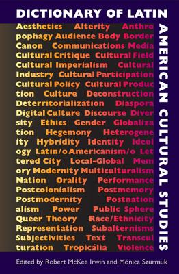 Dictionary of Latin American Cultural Studies - Irwin, Robert McKee (Editor)