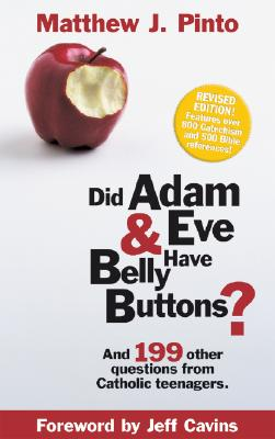 Did Adam & Eve Have Belly Buttons? - Pinto, Matthew J