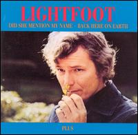 Did She Mention My Name/Back Here on Earth [Beat Goes On] - Gordon Lightfoot