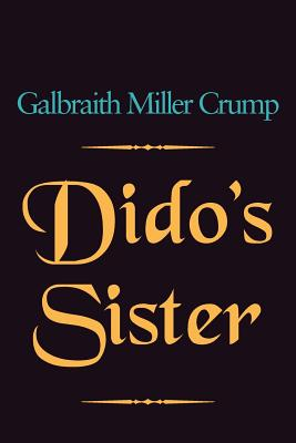 Dido's Sister - Crump, Galbraith Miller