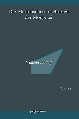 Die Altturkischen Inschriften Der Mongolei - Radloff, Wilhelm