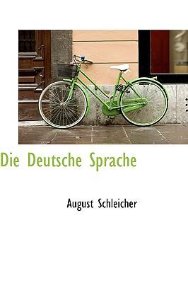 Die Deutsche Sprache - Schleicher, August