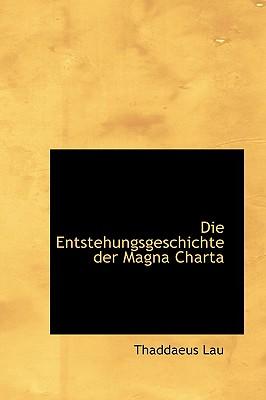 Die Entstehungsgeschichte Der Magna Charta - Lau, Thaddaeus