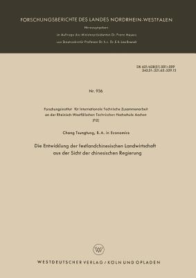 Die Entwicklung Der Festlandchinesischen Landwirtschaft Aus Der Sicht Der Chinesischen Regierung - Chang, Tsung-Tung