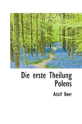 Die Erste Theilung Polens - Beer, Adolf