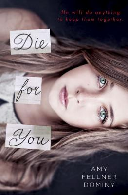 Die for You - Dominy, Amy Fellner