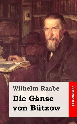 Die Ganse Von Butzow - Raabe, Wilhelm