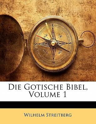 Die Gotische Bibel, Volume 1 - Streitberg, Wilhelm