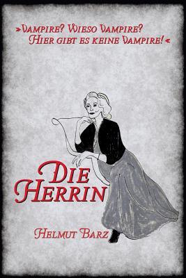 Die Herrin: Eine Schaurige Novelle Aus Boeser, Alter Zeit - Barz, Helmut, and Erdtmann, Raquel (Illustrator)