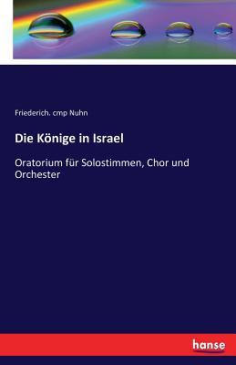 Die Konige in Israel - Nuhn, Friederich Cmp