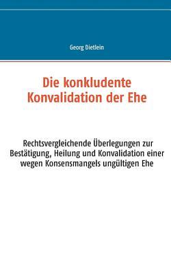 Die Konkludente Konvalidation Der Ehe - Dietlein, Georg
