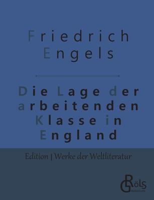 Die Lage Der Arbeitenden Klasse in England - Engels, Friedrich