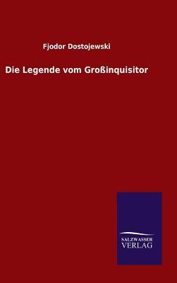 Die Legende Vom Grossinquisitor - Dostojewski, Fjodor