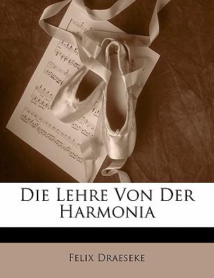 Die Lehre Von Der Harmonia - Draeseke, Felix