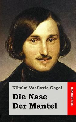 Die Nase / Der Mantel - Gogol, Nikolaj Vasilevic