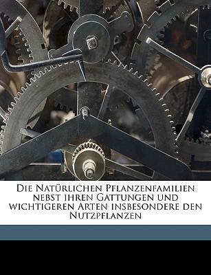 Die Naturlichen Pflanzenfamilien Nebst Ihren Gattungen Und Wichtigeren Arten Insbesondere Den Nutzpflanzen Volume 2-4 Supplement - Prantl, K 1849-1893