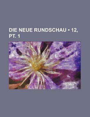 Die Neue Rundschau (12, PT. 1) - Fischer, S
