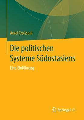 Die Politischen Systeme Sudostasiens: Eine Einfuhrung - Croissant, Aurel