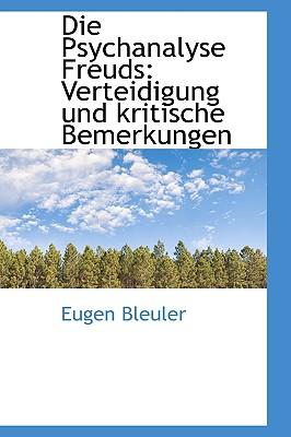 Die Psychanalyse Freuds: Verteidigung Und Kritische Bemerkungen - Bleuler, Eugen