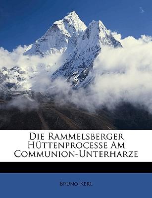 Die Rammelsberger H Ttenprocesse Am Communion-Unterharze - Kerl, Bruno