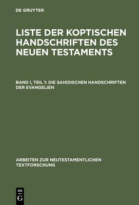 Die Sahidischen Handschriften Der Evangelien - Schmitz, Franz-Jurgen, and Mink, Gerd