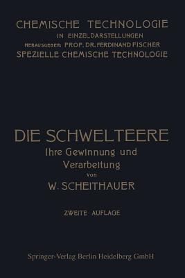 Die Schwelteere: Ihre Gewinnung Und Verarbeitung... - Scheithauer, Waldemar