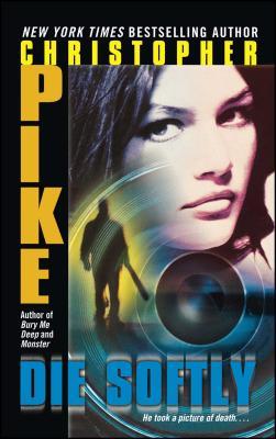 Die Softly - Pike, Christopher