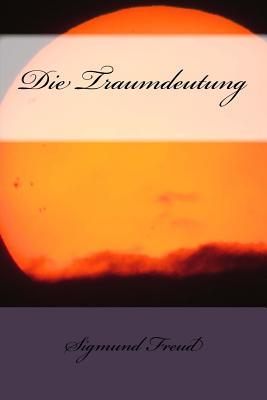 Die Traumdeutung - Freud, Sigmund
