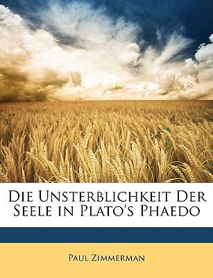 Die Unsterblichkeit Der Seele in Plato's Phaedo - Zimmerman, Paul
