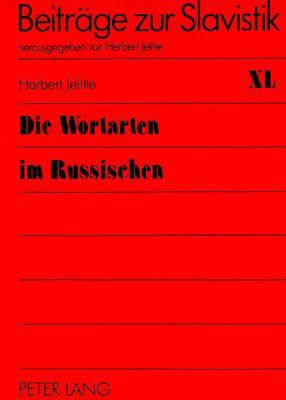 Die Wortarten Im Russischen: Vorlesungen Zur Slavischen Sprachwissenschaft - Jelitte, Herbert