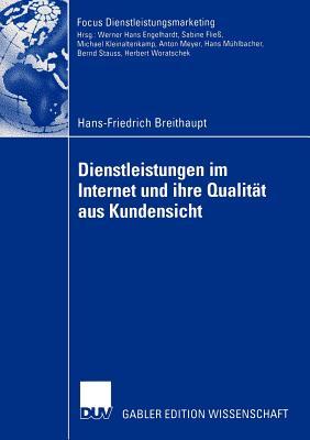 Dienstleistungen Im Internet Und Ihre Qualitat Aus Kundensicht - Stauss, Prof Dr Bernd (Foreword by), and Breithaupt, Hans-Friedrich