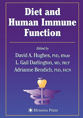 Diet and Human Immune Function - Hughes, David A. (Editor), and Darlington, L.Gail (Editor), and Bendich, Adrianne (Editor)